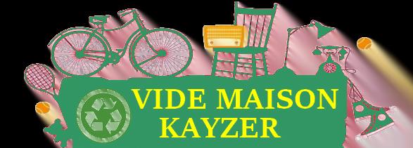 Vide maison Kayzer